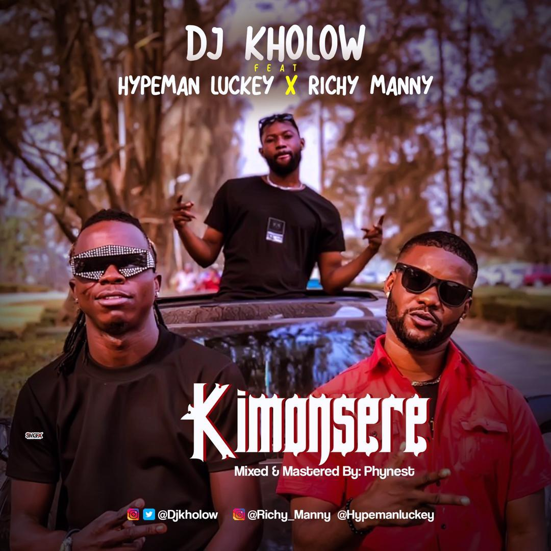 DJ Kholow Ft. Hypeman Luckey & Richy Manny - Kimonsere