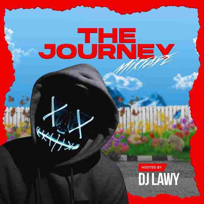 [Mixtape] DJ Lawy - The Journey Mix