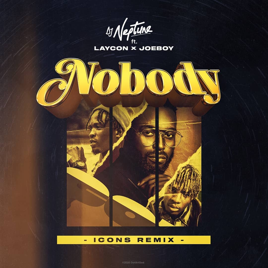 DJ Neptune Ft. Laycon & Joeboy - Nobody (Icon Remix)