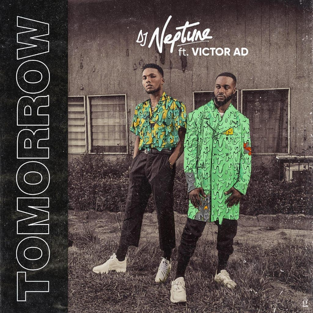 DJ Neptune Ft. Victor AD - Tomorrow (Prod. By Kel P)