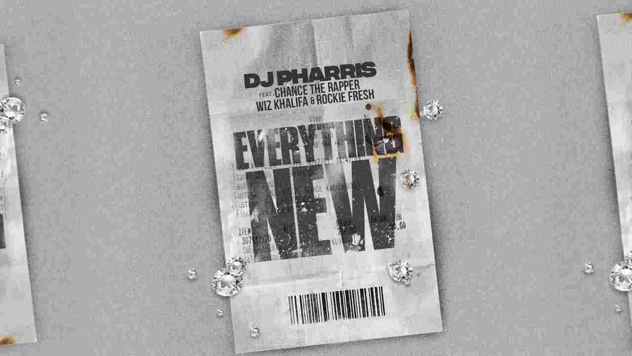 DJ Pharris - Everything New Ft. Chance the Rapper, Wiz Khalifa & Rockie Fresh