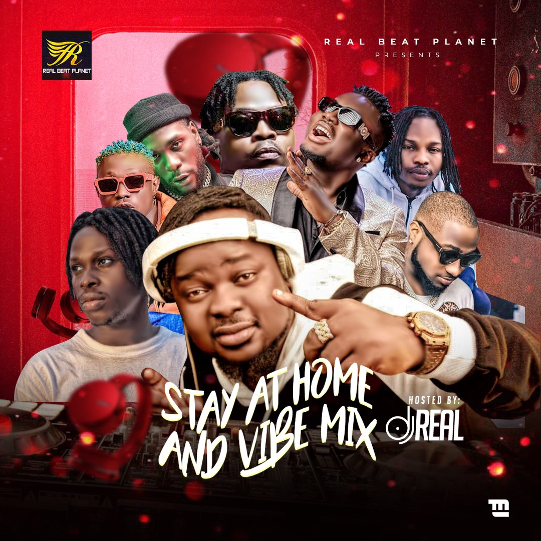 DJ Real - Stay At Home And Vibe Mixtape