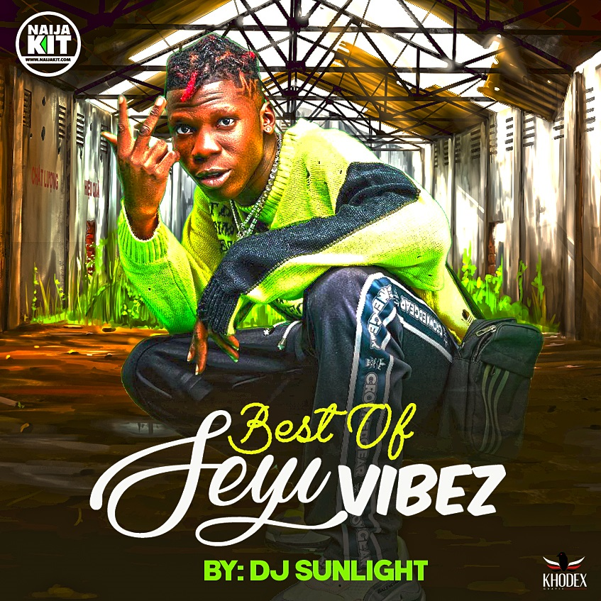 DJ Sunlight - Best Of Seyi Vibez Mix