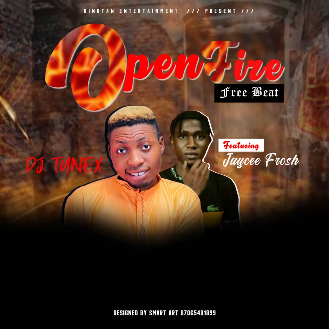 DJ Tunex Ft. Jaycee Frosh - Open Fire (Free Beat)