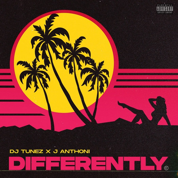DJ Tunez Ft. J. Anthoni - Differently