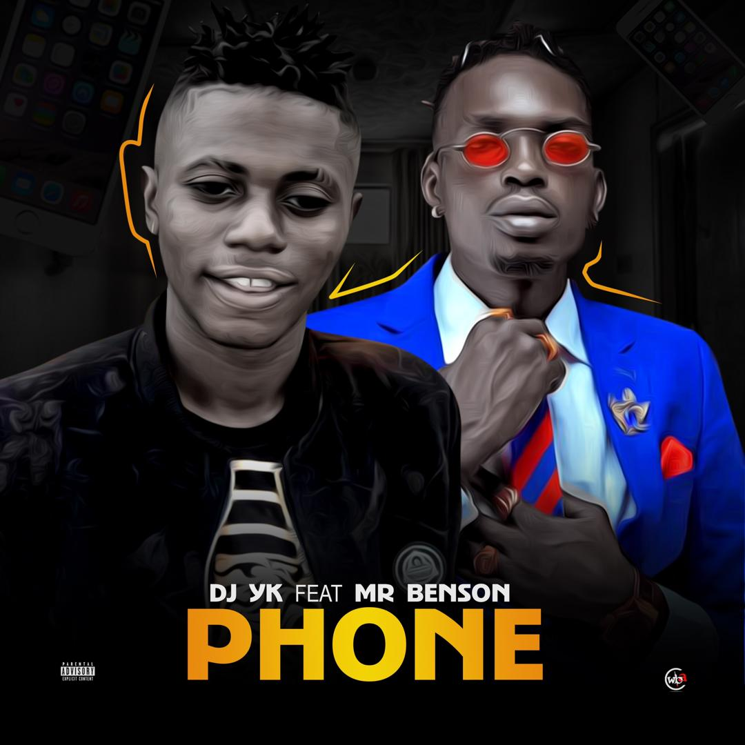 DJ YK Beat Ft. Mr Benson - Phone
