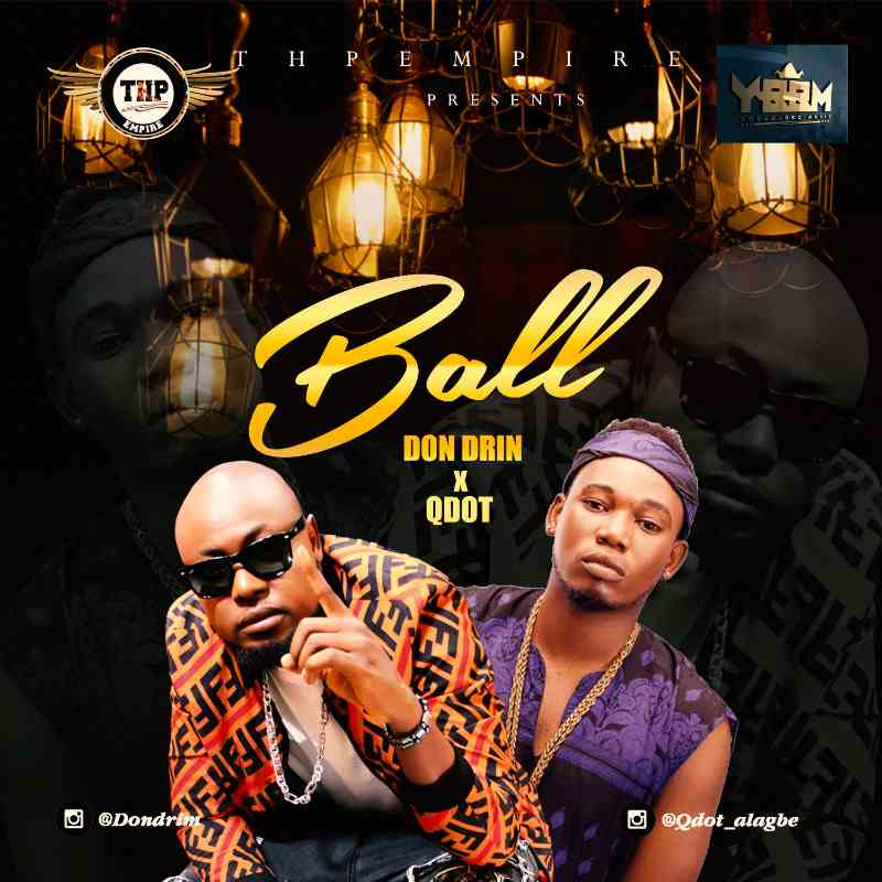 Don Drim Ft. Qdot - Ball