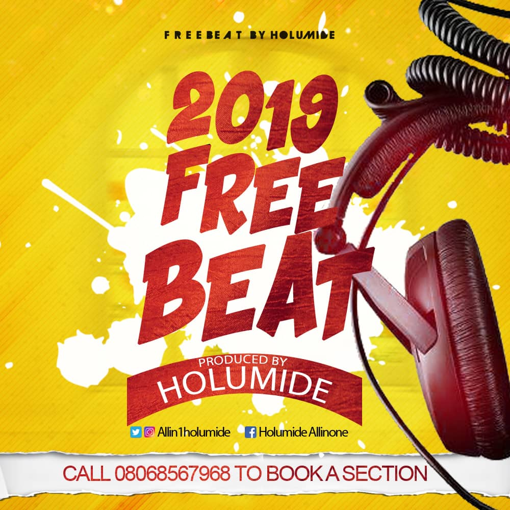 FREE BEAT!: 2019 FreeBeat (Produced By Holumide)