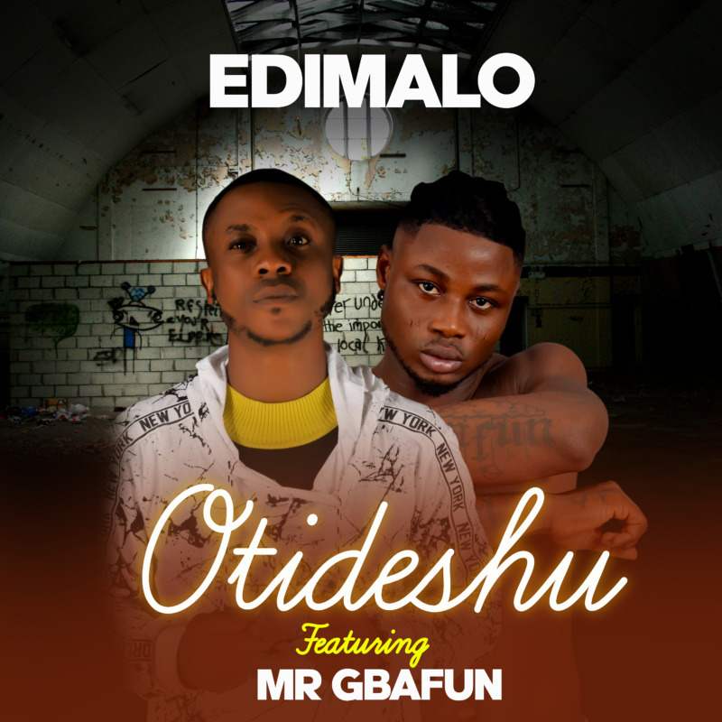 Edimalo Ft. Mr. Gbafun - Otideshu