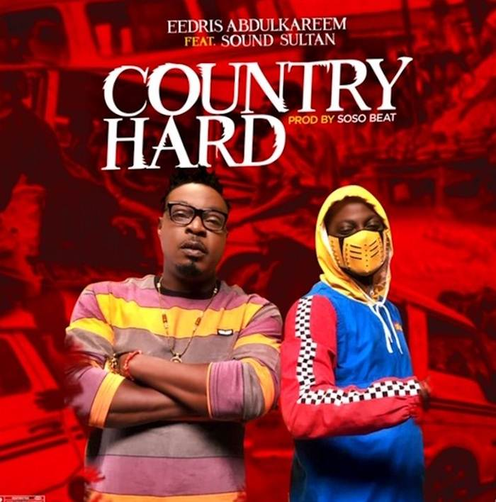 Eedris Abdulkareem Ft. Sound Sultan - Country Hard