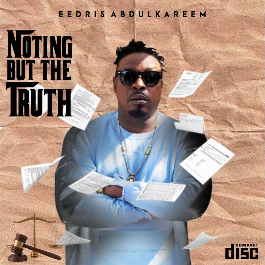 Eedris Abdulkareem - Nothing But The Truth (Album)