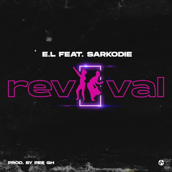 EL Ft. Sarkodie - Revival