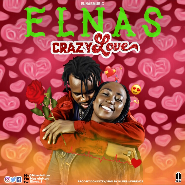 ELNas - Crazy Love (Prod. By Don Dizzy)