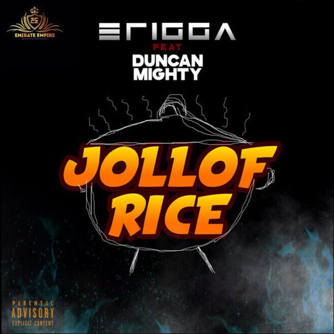 Erigga Ft. Duncan Mighty - Jollof Rice