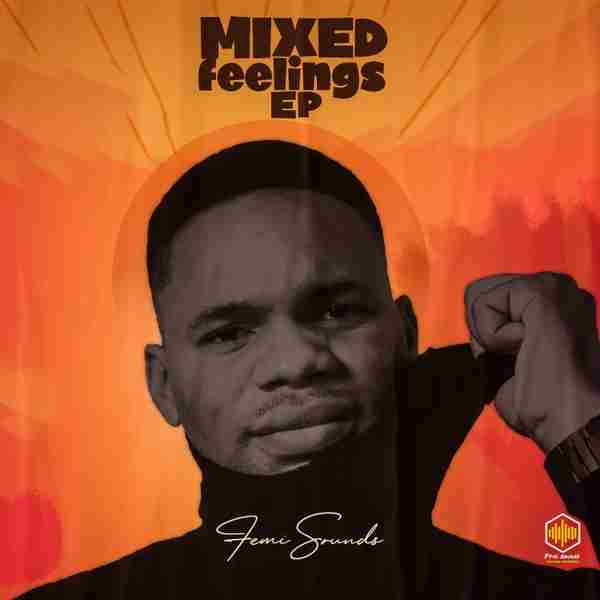 Femi Sounds - Mixed Feelings (Album)