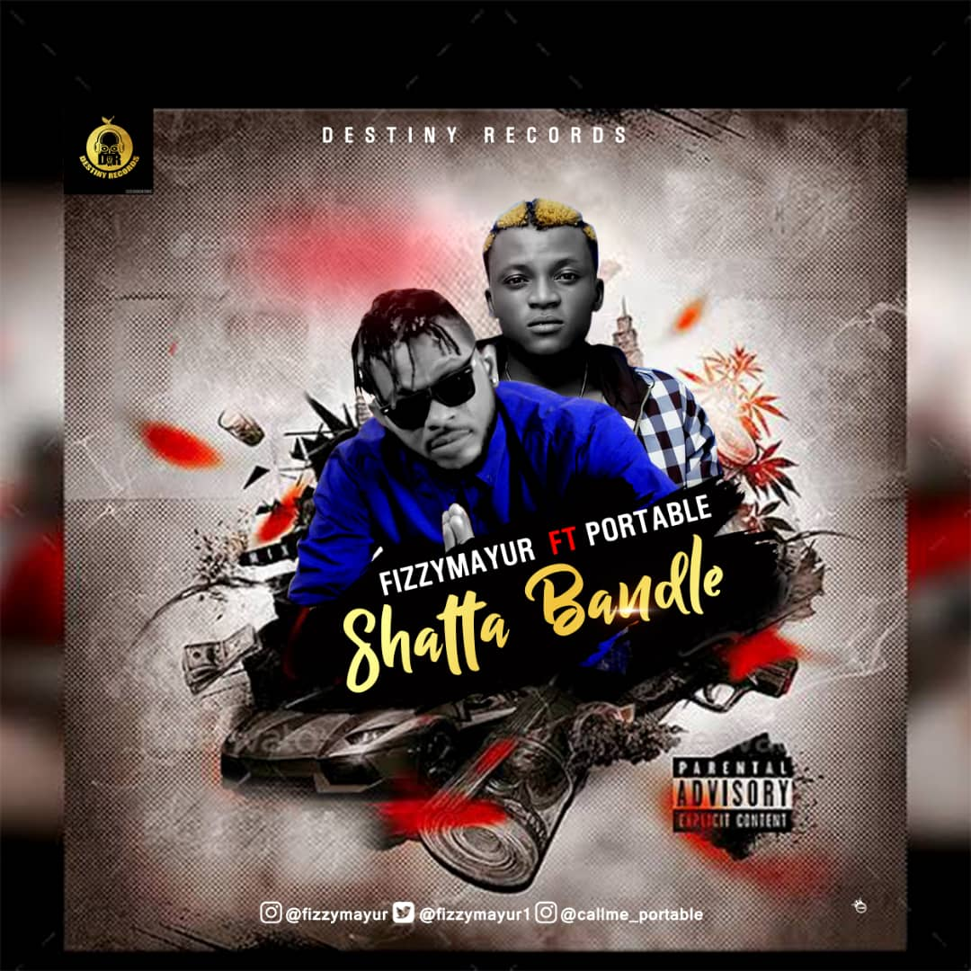 Fizzy Mayur Ft. Portable - Shatta Bandle