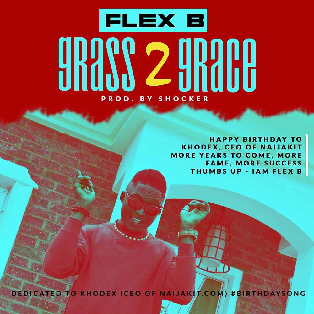Flex B - Grass 2 Grace (Prod. By Shocker)