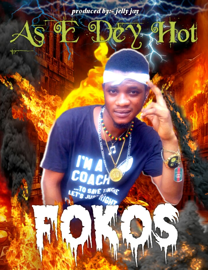 Fokos - As E Dey Hot