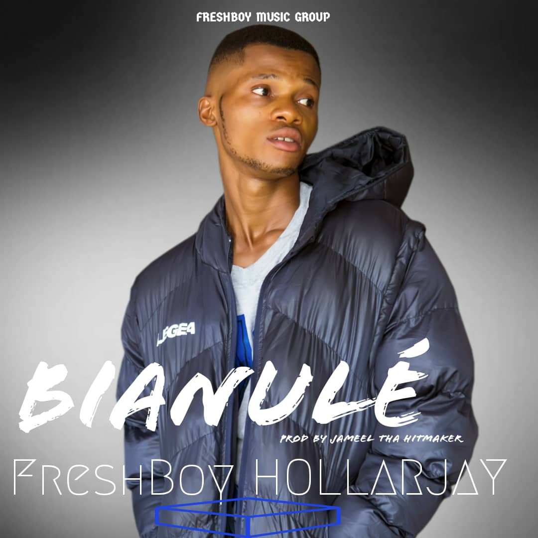 Fresh Boy HollarJay - Bianule
