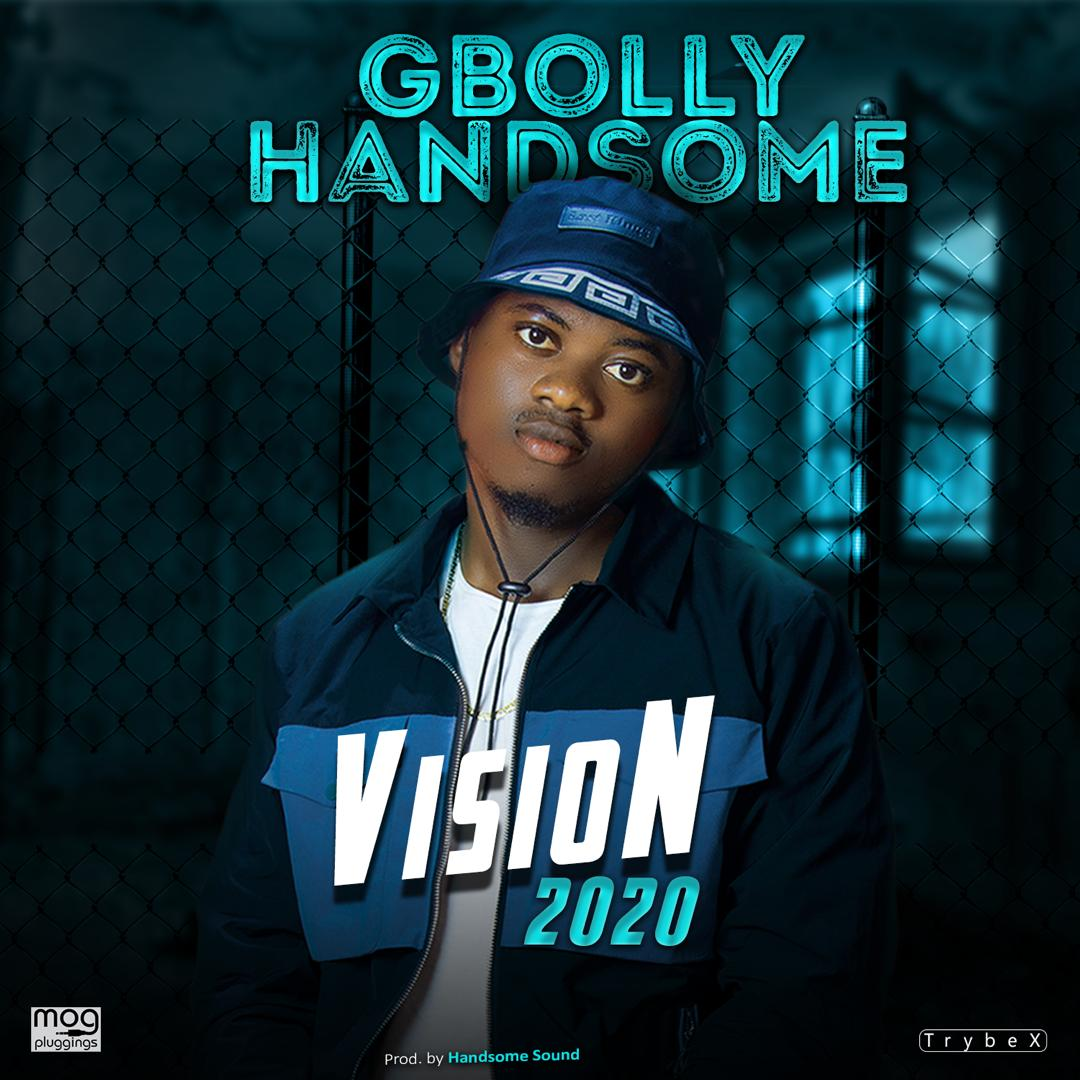 Gbolly Handsome - Vision 2020 (Prod. By HandsomeSoundz)