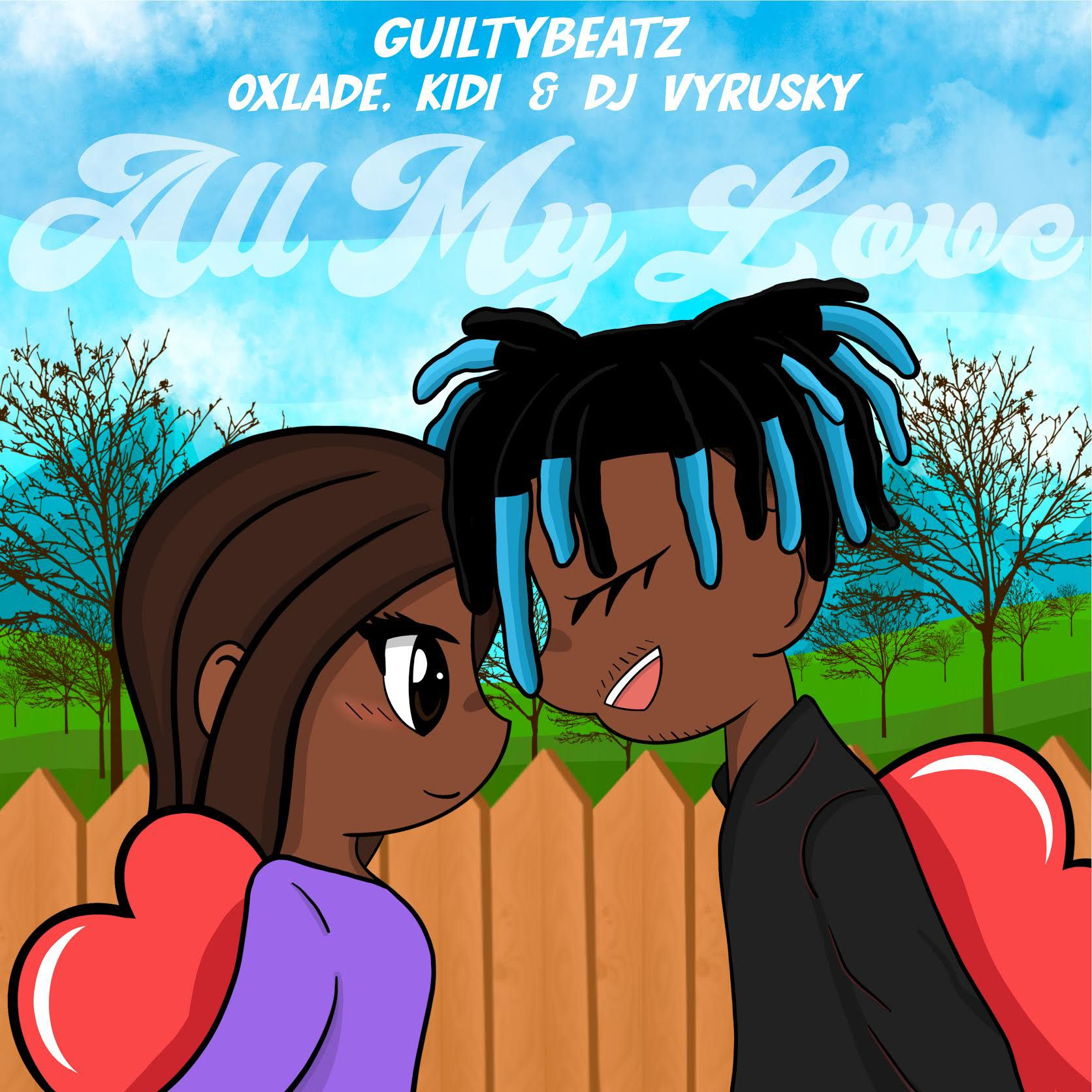 GuiltyBeatz Ft. Oxlade, KiDi & DJ Vyrusky - All My Love