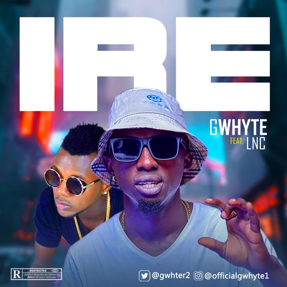 Gwhyte Ft. LNC - Ire