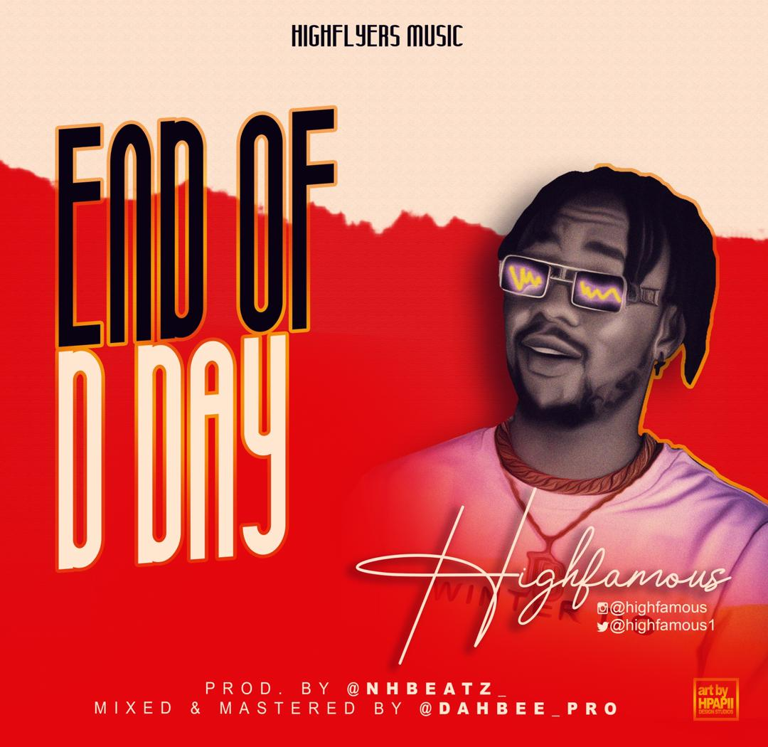 HighFamous - End Of D Day