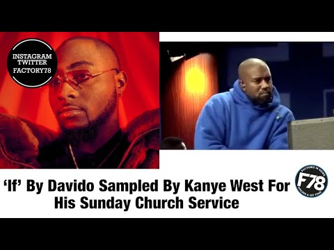 'If' By Davido Sampled By Kanye West For His Sunday Church Service