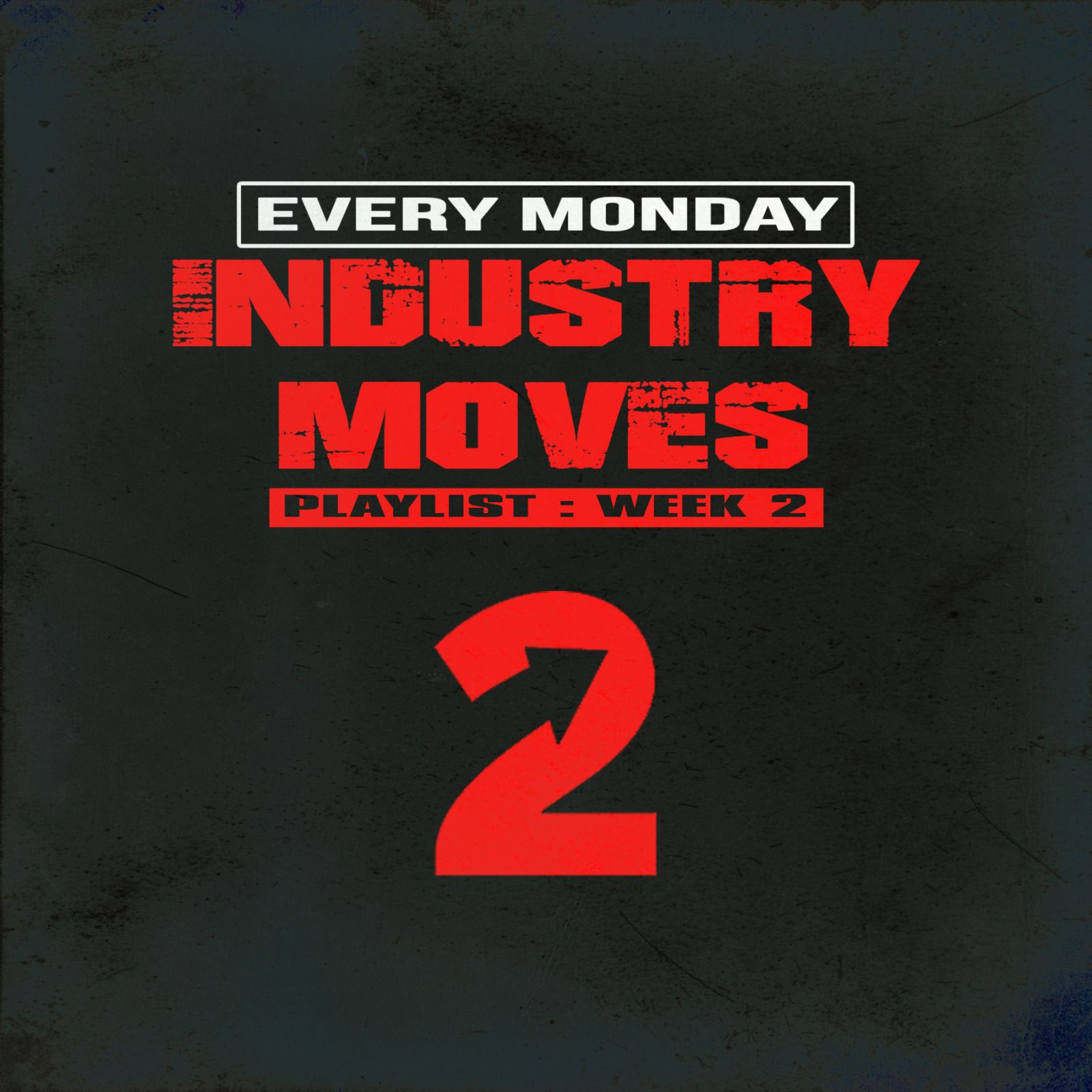 Industry Moves Playlist (Monday Cruise)