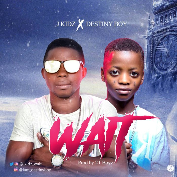 J Kidz Ft. Destiny Boy - Wait