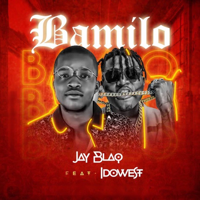 Jay Blaq Ft. Idowest - Bamilo