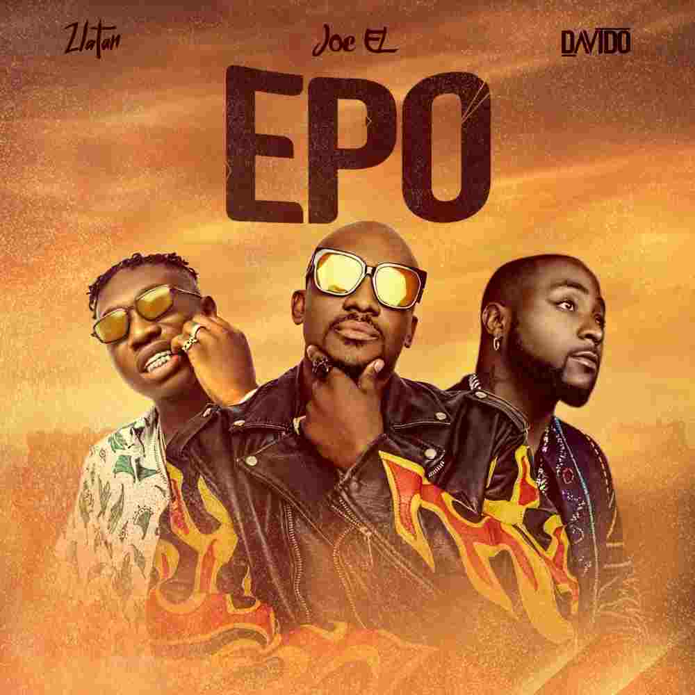 Joe'EL Ft. Davido & Zlatan - Epo