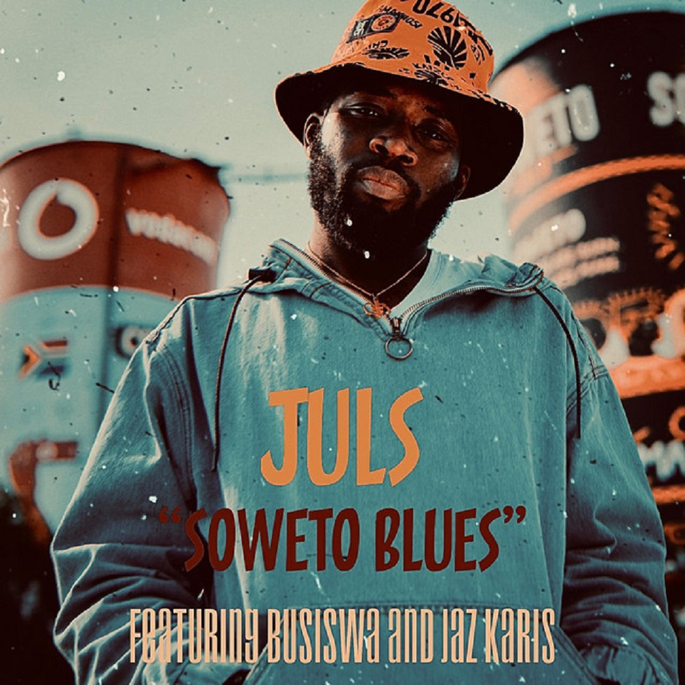Juls Ft. Busiswa & Jaz Karis - Soweto Blues