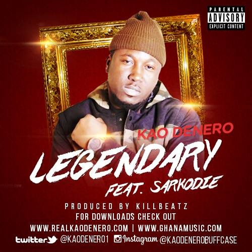 Kao Denero Ft. Sarkodie - Legendary (Prod. By KillBeatz)