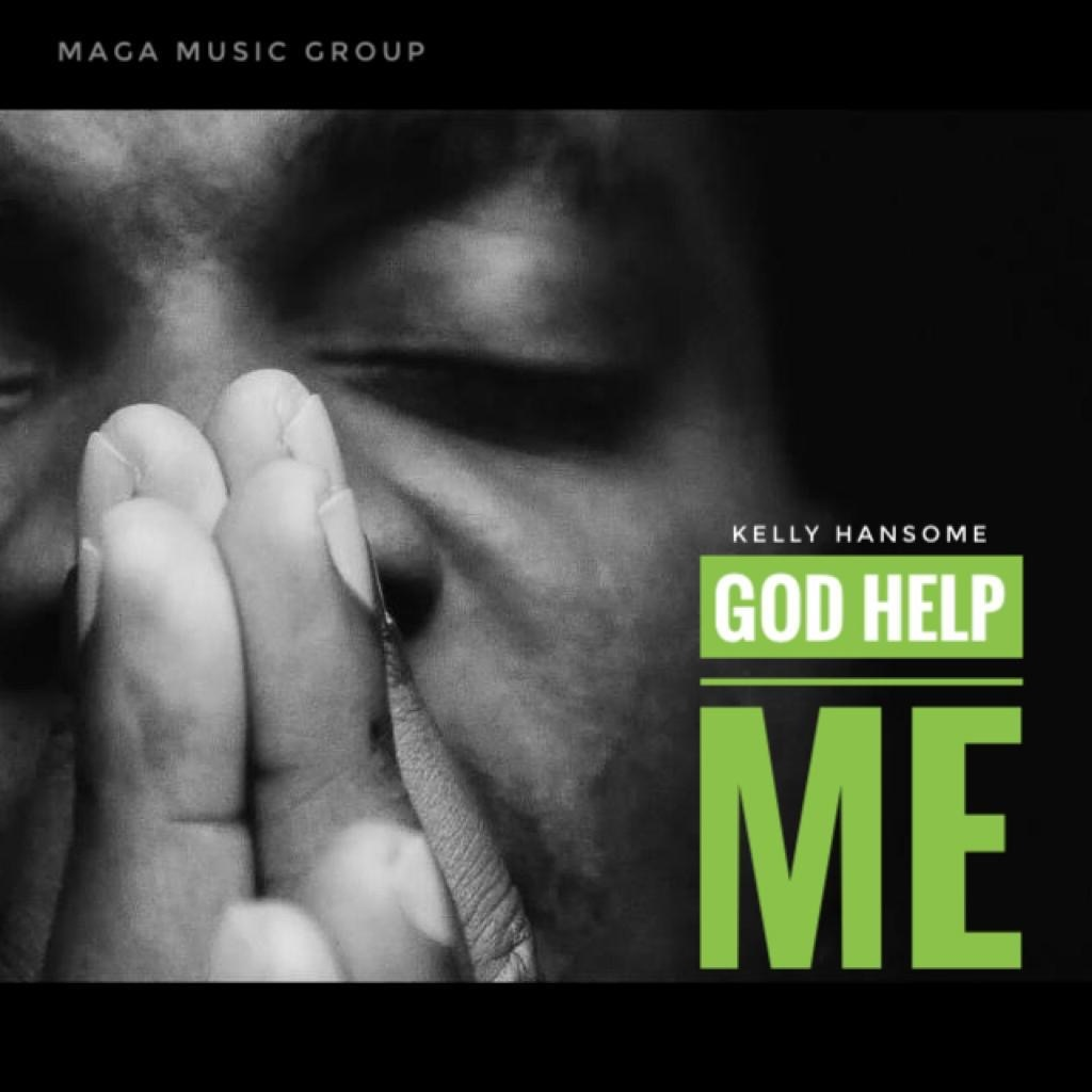 Kelly Hansome - God Help Me