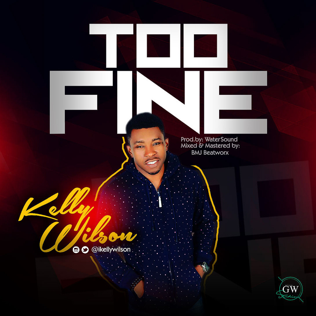 Kelly Wilson - Too Fine (Prod. By WaterSound)