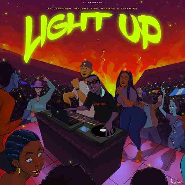 Killertunes - Light Up Ft. Walshy Fire, Sha Sha & Like Mike