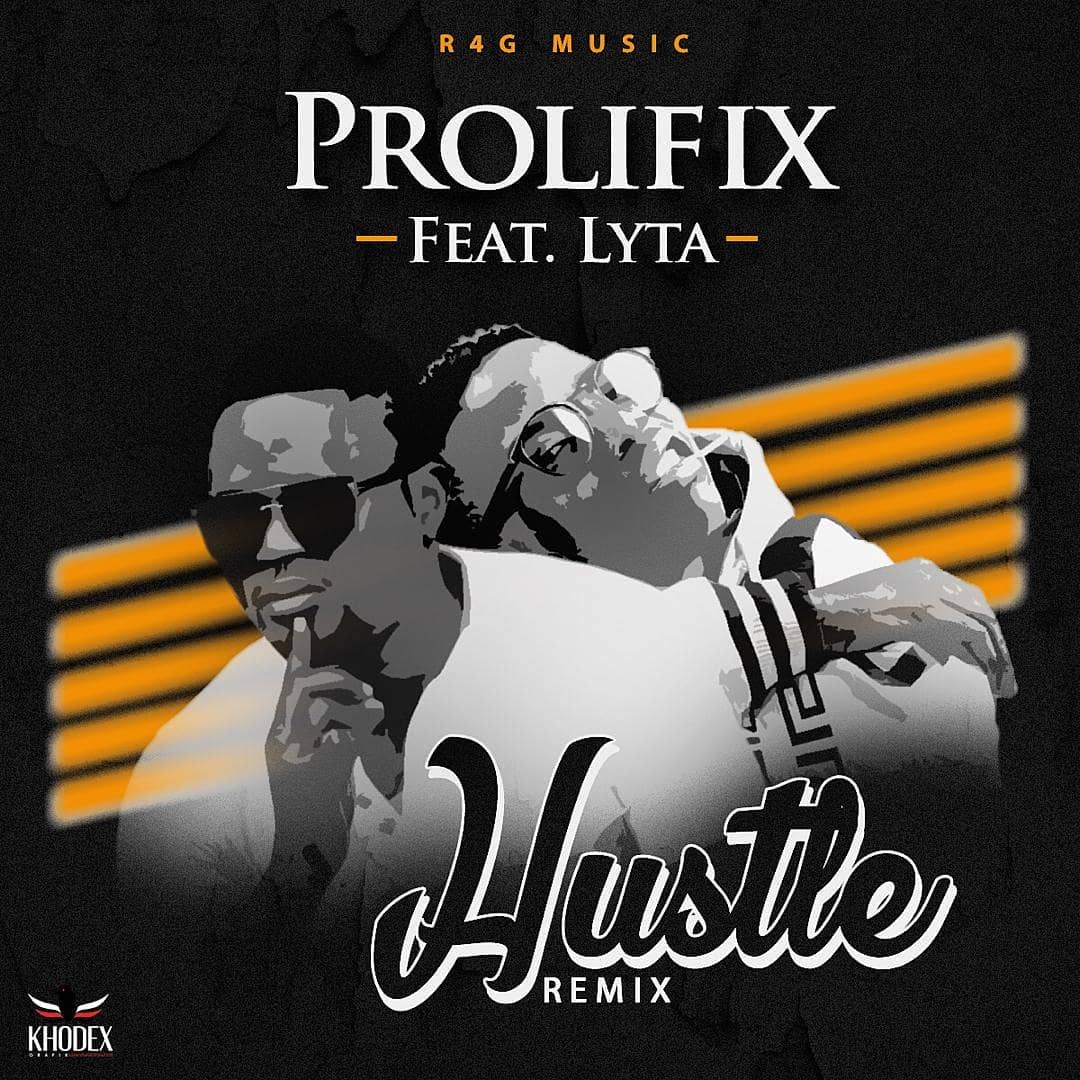 King Prolifix Ft. Lyta - Hustle (Remix)