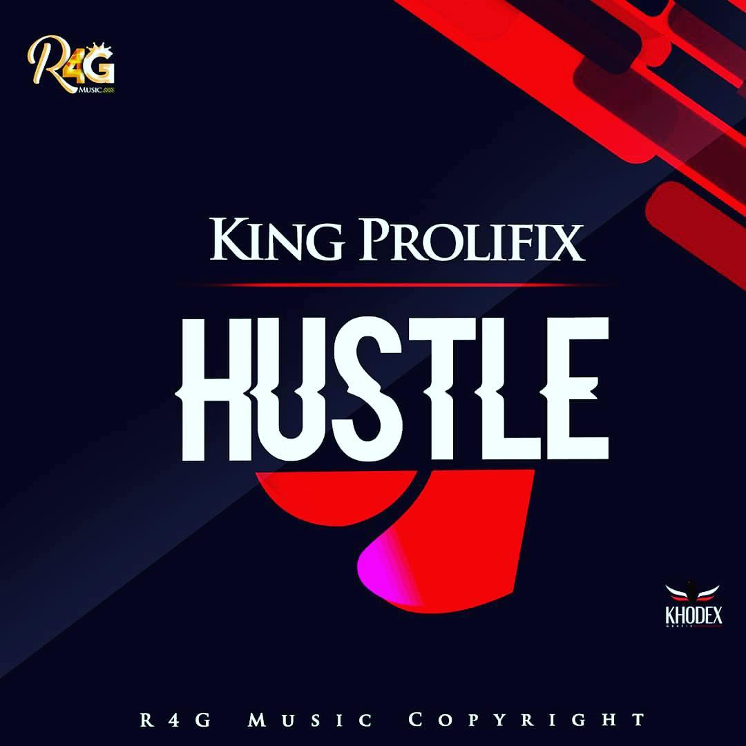 King Prolifix - Hustle