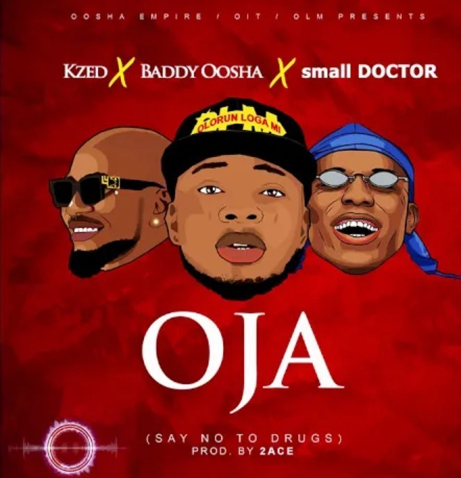 Kzed Ft. Baddy Oosha & Small Doctor - Oja