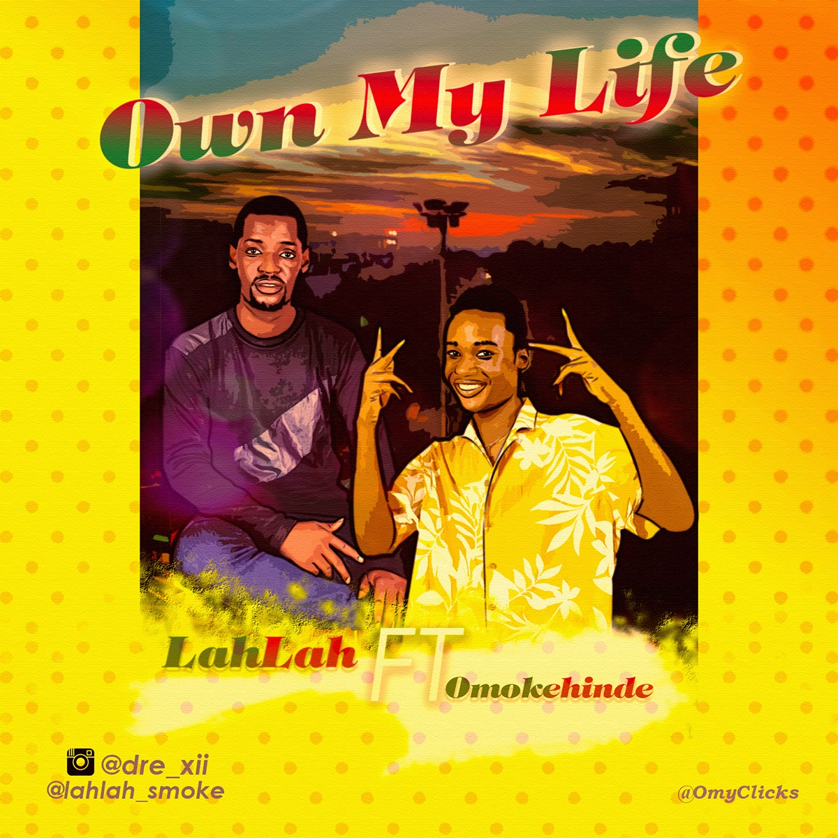 Lahlah Ft. Omokehinde - Own My Life