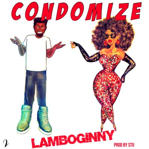 Lamboginny - Condomize (Prod. By STO)