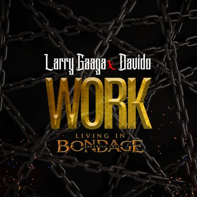 Larry Gaaga Ft. Davido - Work (Prod. By Fresh VDM)