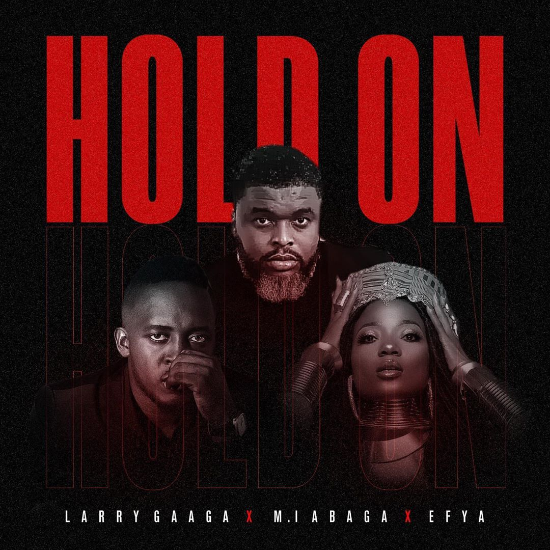 Larry Gaaga Ft. MI Abaga & Efya - Hold On