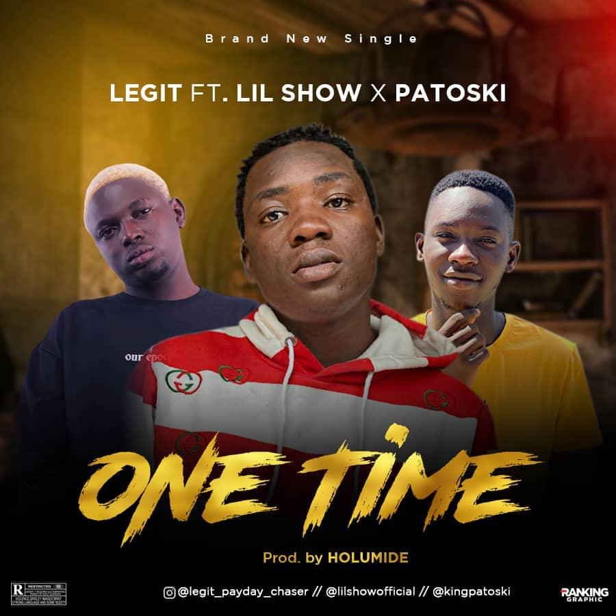Legit Ft. Lil Show & Patoski - One Time