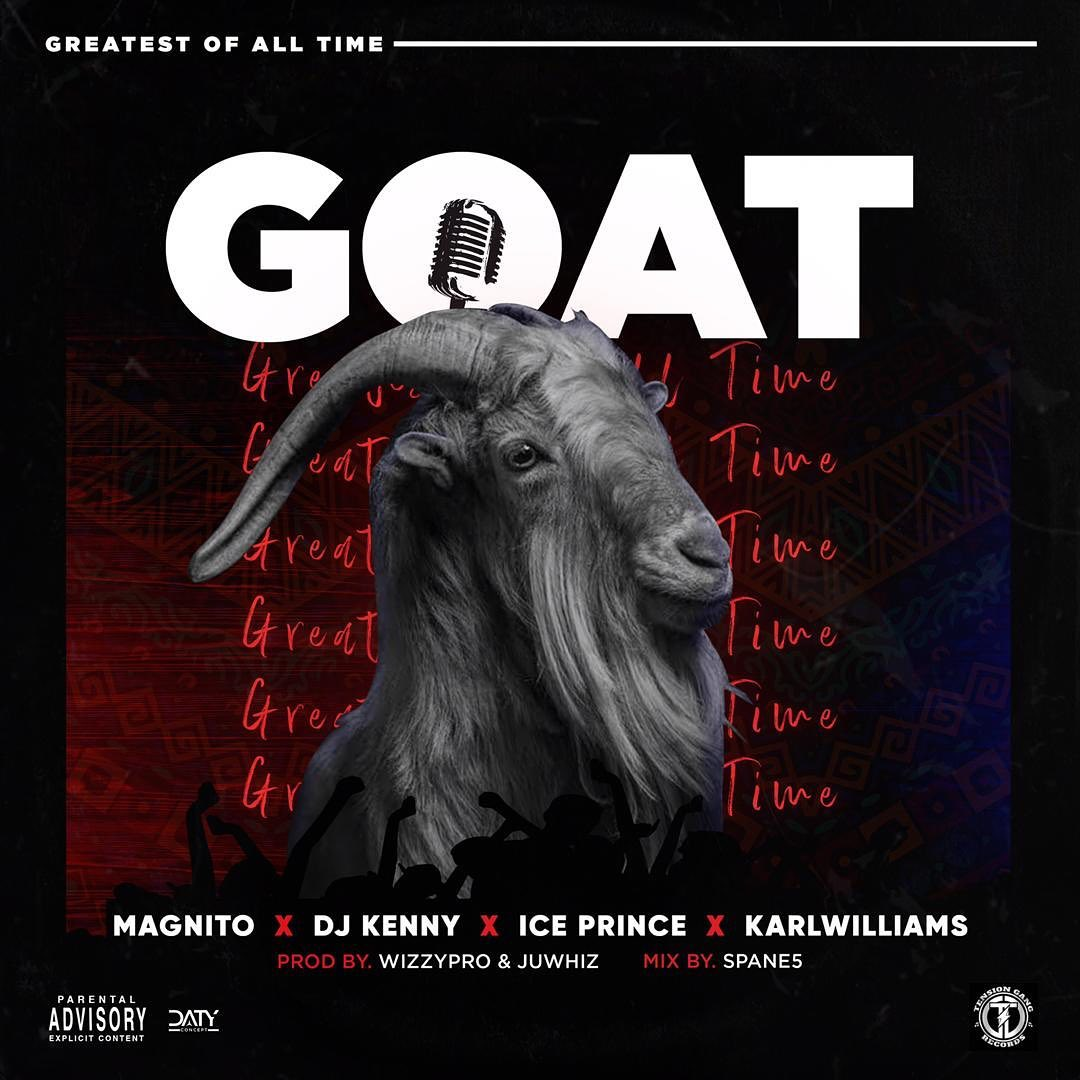 Magnito Ft. Ice Prince, DJ Kenny & Karl Williams - GOAT
