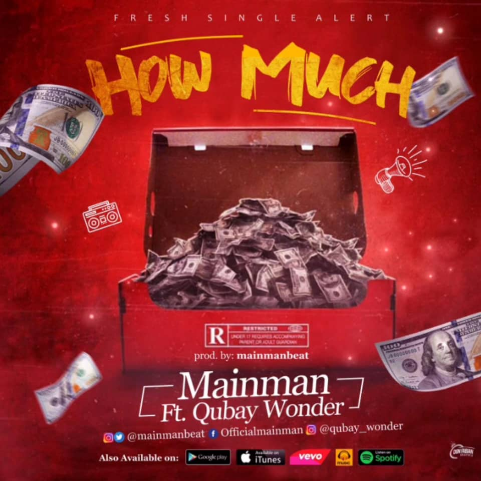 MainMan Ft. Qubay Wonder - How Much