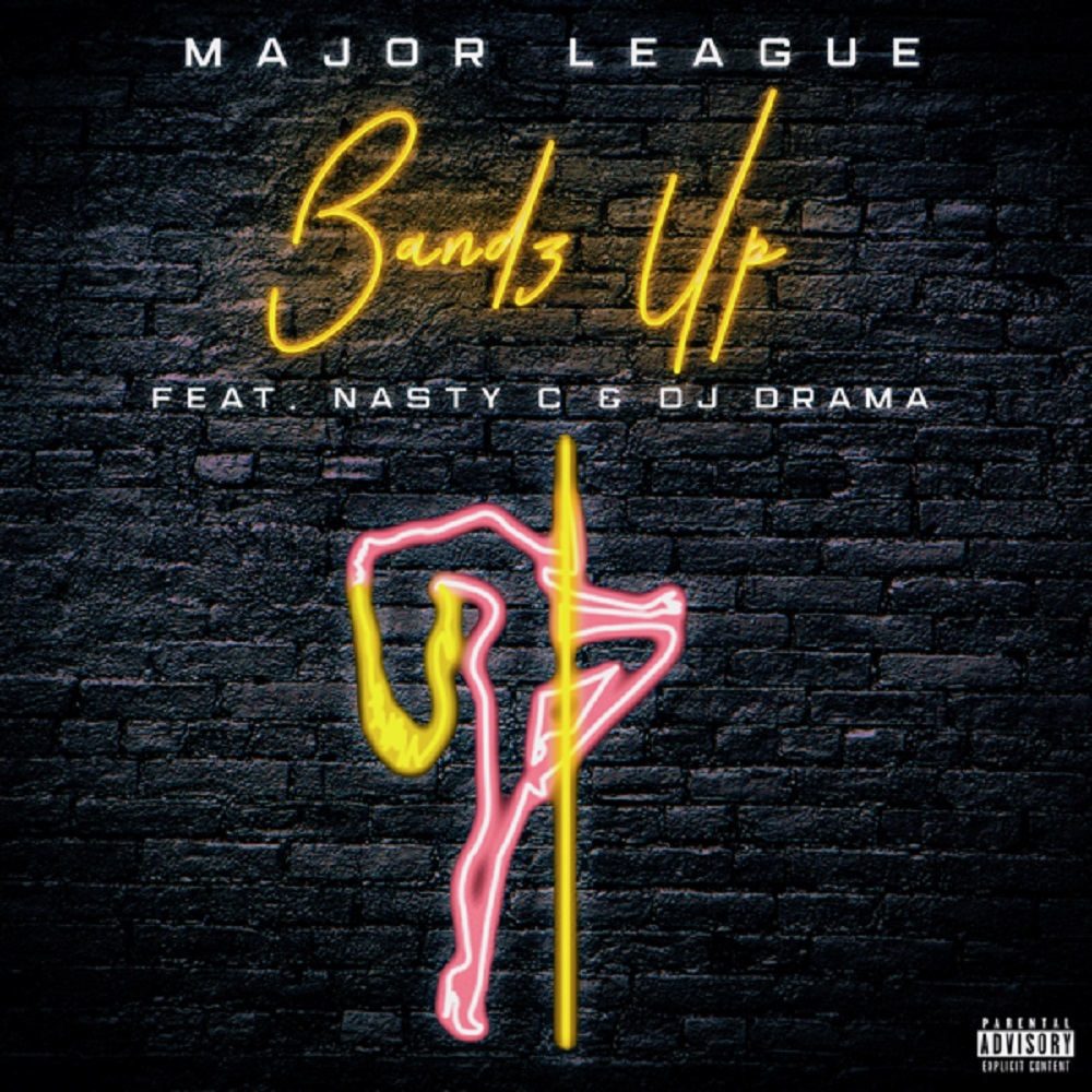 Major League Ft. Nasty C & DJ Drama - Bandz Up