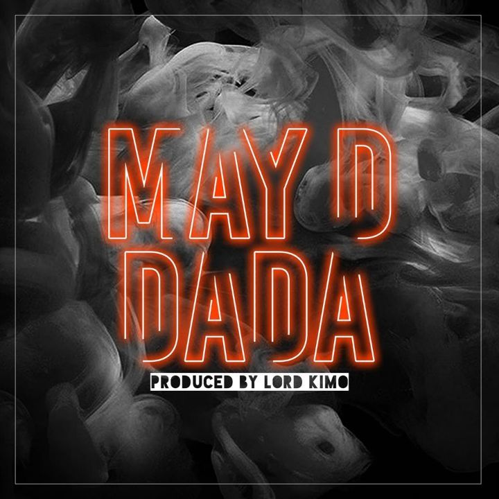 May D - Dada (Prod. By Lord Kimo)