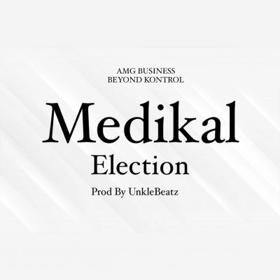 Medikal - Election